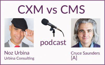 Customer Experience Management vs Content Management – Cruce Saunders interview (39 min w transcript)