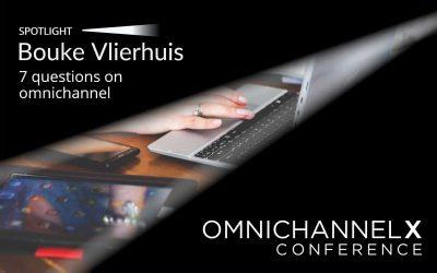 Bouke Vlierhuis spotlight: 7 questions on omnichannel success