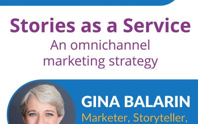 [Webinar] Stories as a Service – An Omnichannel Marketing Strategy – with Gina Balarin
